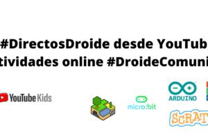 #DirectosDroide desde YouTube Actividades online #DroideComunidad
